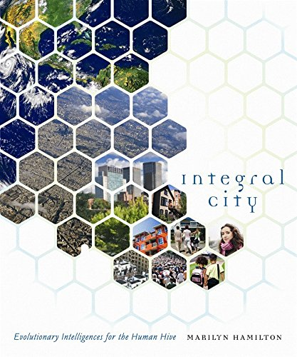 9780865716292: Integral City: Evolutionary Intelligences for the Human Hive: Multiplying Intelligences for the Human Hive