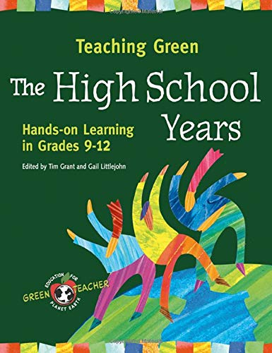 9780865716483: Teaching Green - The High School Years: Hands-on Learning in Grades 9-12 (Green Teacher)
