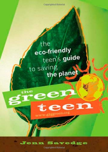 9780865716490: The Green Teen: The Eco-Friendly Teen's Guide to Saving the Planet
