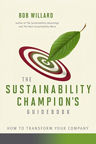 The Sustainability Champion's Guidebook: How to Transform: Willard, Bob