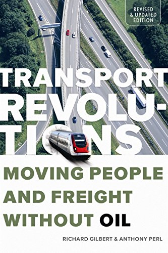 9780865716605: Transport Revolutions: Moving People and Freight Without Oil