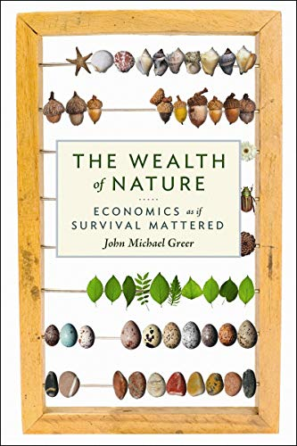 9780865716735: The Wealth of Nature: Economics as If Survival Mattered (Sustainable Agriculture)