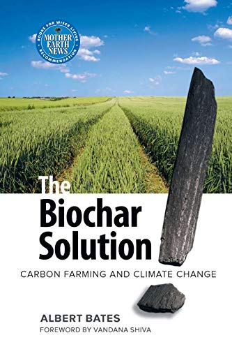 9780865716773: The Biochar Solution: Carbon Farming and Climate Change