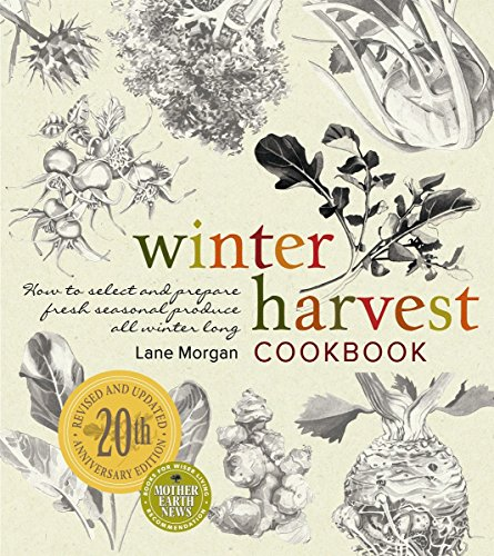 9780865716797: Winter Harvest Cookbook: How to Select and Prepare Fresh Seasonal Produce All Winter Long