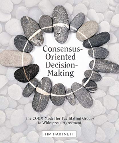 9780865716896: Consensus-Oriented Decision-Making: The CODM Model for Facilitating Groups to Widespread Agreement