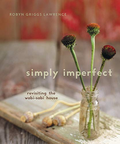 9780865716919: Simply Imperfect: Re-Visiting the Wabi-Sabi House