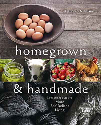 9780865717022: Homegrown & Handmade: A Practical Guide to More Self-Reliant Living
