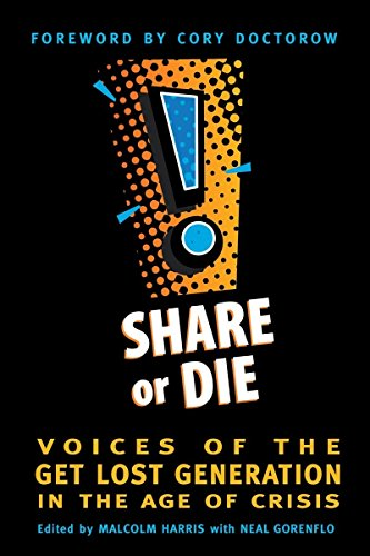 9780865717107: Share or Die: Voices of the Get Lost Generation in the Age of Crisis