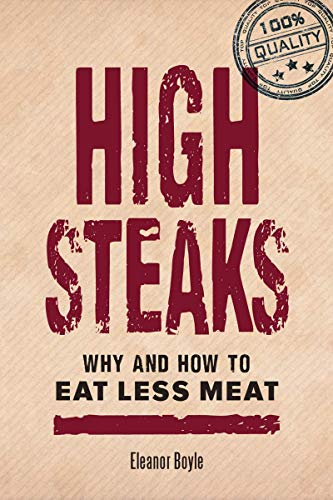 High Steaks Why and How to Eat Less Meat