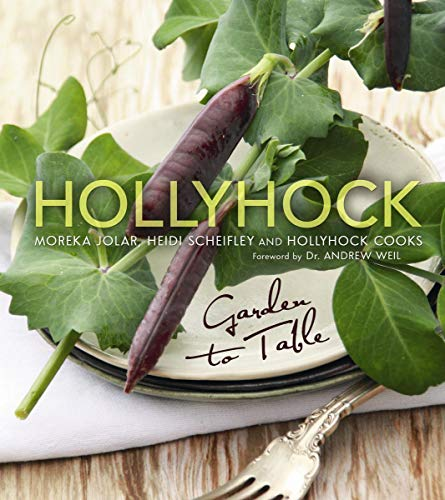 9780865717275: Hollyhock: Garden to Table
