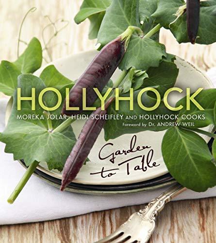9780865717275: Hollyhock: Garden to Table