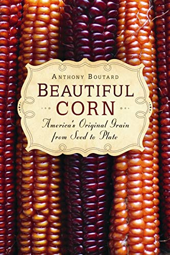 9780865717282: Beautiful Corn: America's Original Grain from Seed to Plate