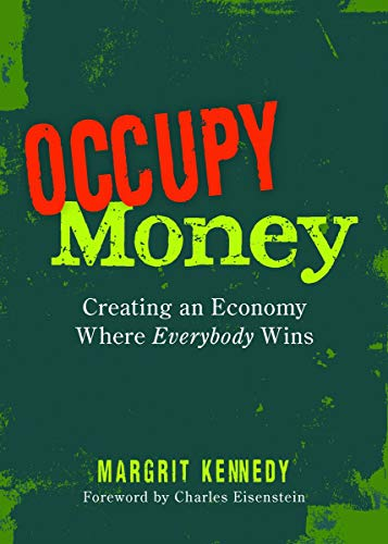 9780865717312: Occupy Money: Creating an Economy Where Everybody Wins
