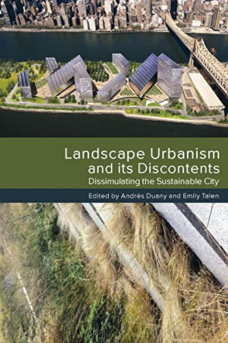9780865717404: Landscape Urbanism and its Discontents: Dissimulating the Sustainable City