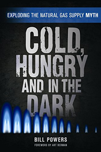 9780865717435: Cold, Hungry and in the Dark: Exploding the Natural Gas Supply Myth