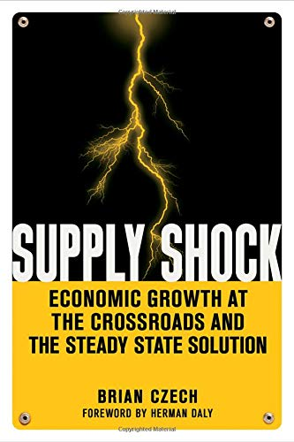 9780865717442: Supply Shock: Economic Growth at the Crossroads and the Steady State Solution