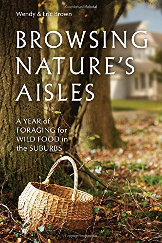 9780865717503: Browsing Nature's Aisles: A Year of Foraging for Wild Food in the Suburbs