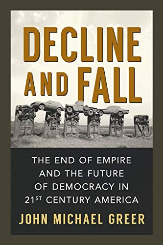 9780865717640: Decline and Fall: The End of Empire and the Future of Democracy in 21st Century America