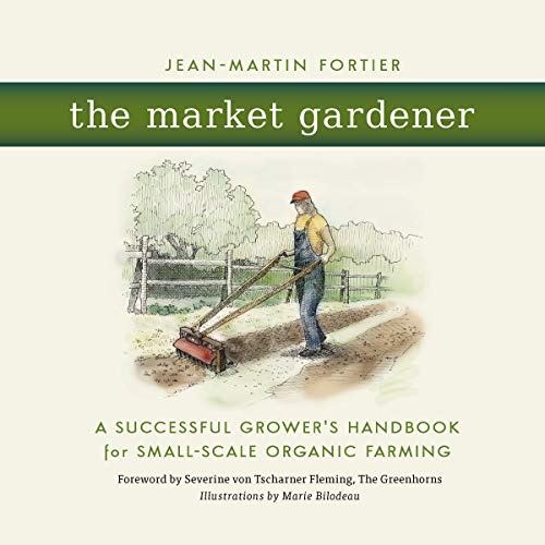 9780865717657: The Market Gardener: A Successful Grower's Handbook for Small-scale Organic Farming