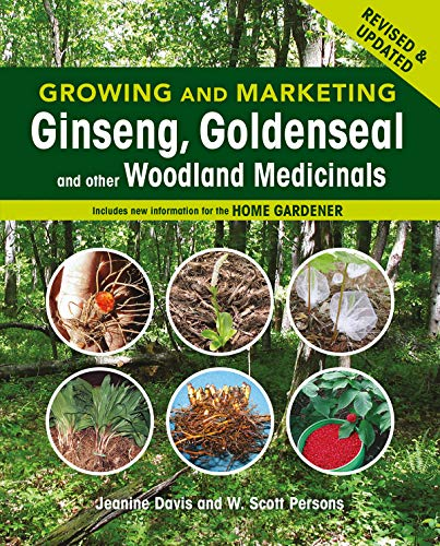 Growing and Marketing Ginseng, Goldenseal and Other Woodland Medicinals (Paperback): Jeanine Davis