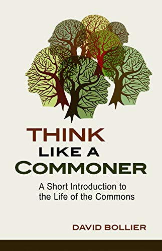 9780865717688: Think Like a Commoner: A Short Introduction to the Life of the Commons