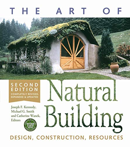 The Art of Natural Building: Design, Construction, Resources: Wanek, Smith
