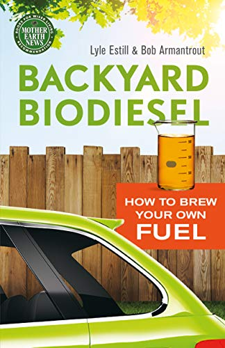 9780865717855: Backyard Biodiesel: How to Brew Your Own Fuel