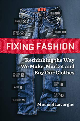 9780865718005: Fixing Fashion: Rethinking the Way We Make, Market and Buy Our Clothes