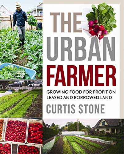 9780865718012: The Urban Farmer: Growing Food for Profit on Leased and Borrowed Land