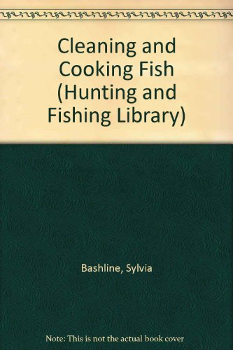 9780865730199: Cleaning and Cooking Fish (Hunting and Fishing Library)