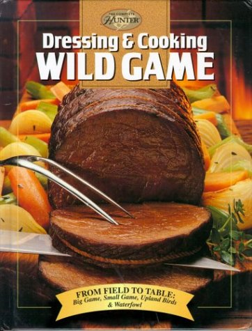 9780865730205: Dressing & Cooking Wild Game
