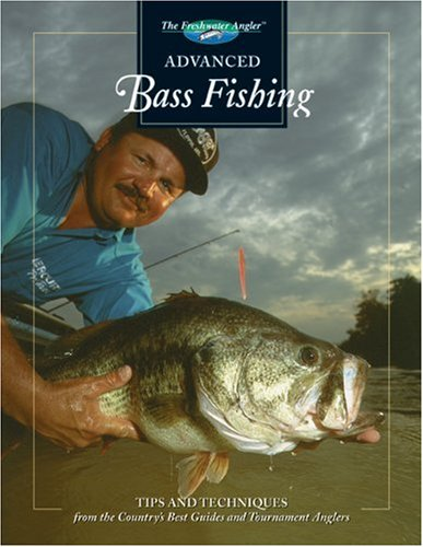 9780865730410: Advanced Bass Fishing: Tips and Techniques from the Country's Best Guides and Tournament Anglers (The Freshwater Angler)