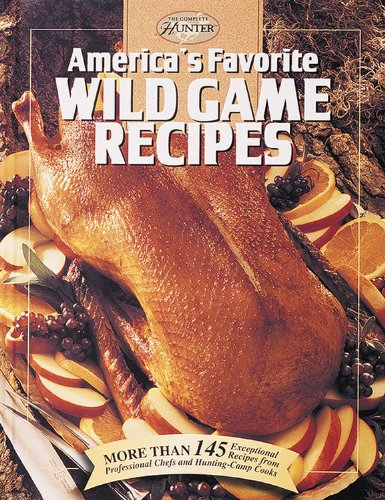 9780865730441: America's Favorite Wild Game Recipes (The Hunting & Fishing Library)