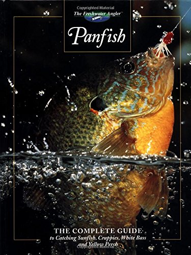 9780865730526: Panfish: The Complete Guide to Catching Sunfish, Crappies, White Bass and Yellow Perch (The Freshwater Angler)