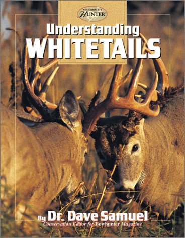 9780865730632: Understanding Whitetails (The Complete Bowhunter)