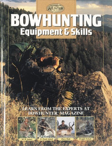 Bowhunting Equipment & Skills Learn from the Experts at Bowhunter Magazine