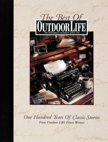 9780865730762: The Best of Outdoor Life: 100 Years of Classic Stories