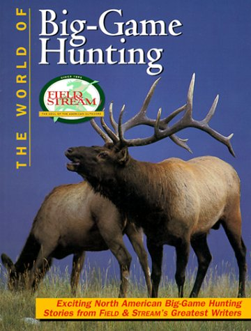9780865730991: The World of Big Game Hunting (Field & Stream (Minnetonka, Minn.).)