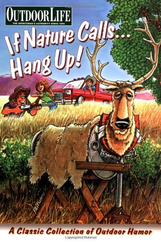 Outdoor Life: If Nature Calls.Hang Up! (Outdoor Life)
