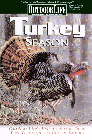 Turkey Season: Successful Tactics From the Field (Outdoor Life) (0865731128) by Outdoor Life Magazine; The Editors of Outdoor Life; CPi