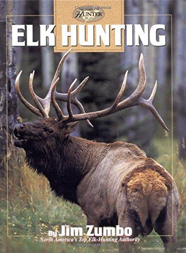 Elk Hunting (The Complete Hunter): Jim Zumbo