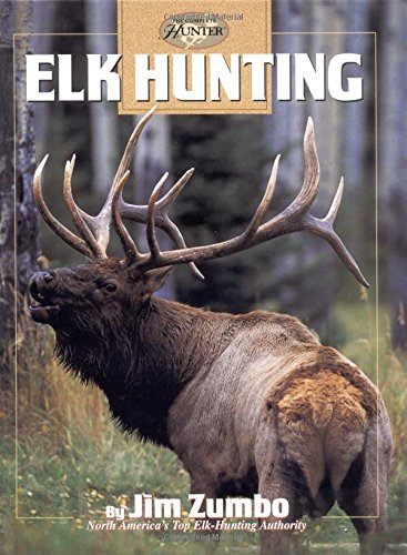 Elk Hunting (The Complete Hunter) (0865731268) by Jim Zumbo