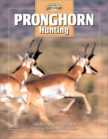 9780865731578: Pronghorn Hunting (The Complete Hunter)