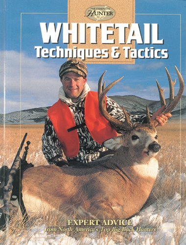 9780865731585: Whitetail Techniques & Tactics (The Complete Hunter)
