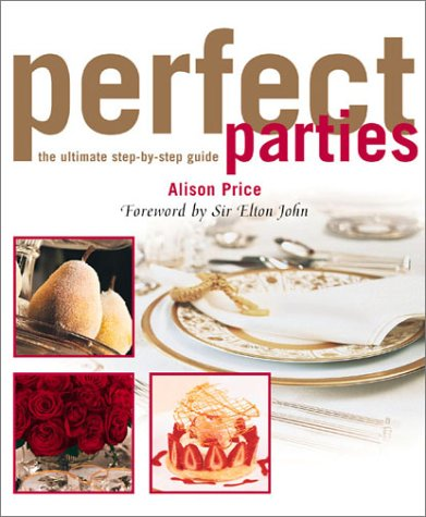 Perfect Parties: Price, Alison, Foreword by Elton John