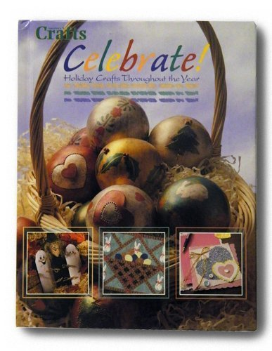 9780865731851: Celebrate!: Holiday Crafts Throughout the Year