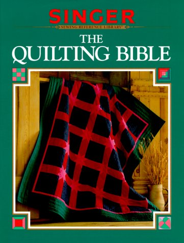 9780865731998: The Quilting Bible (Singer sewing reference library)
