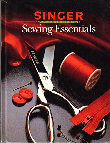 9780865732018: Sewing Essentials (Singer Sewing Reference Library)