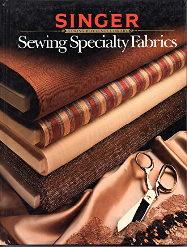 9780865732094: Sewing Specialty Fabrics (Singer Sewing Reference Library)
