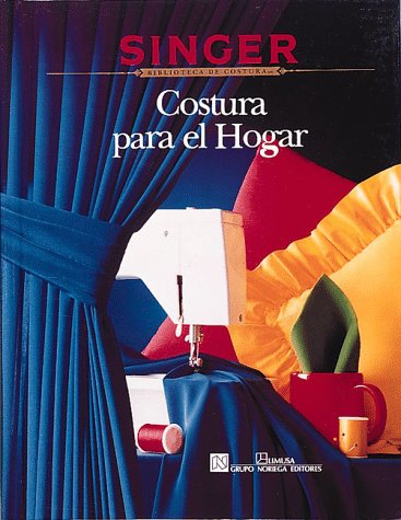 9780865732193: Costura Para El Hogar/Sewing for the Home (Singer Sewing Reference Library)